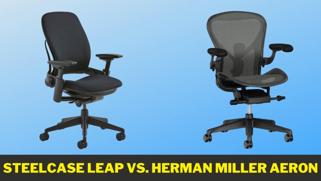 Steelcase Leap Vs. Herman Miller Aeron
